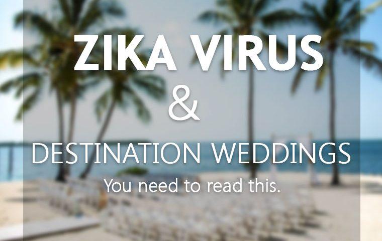 Destination weddings and the zika virus.