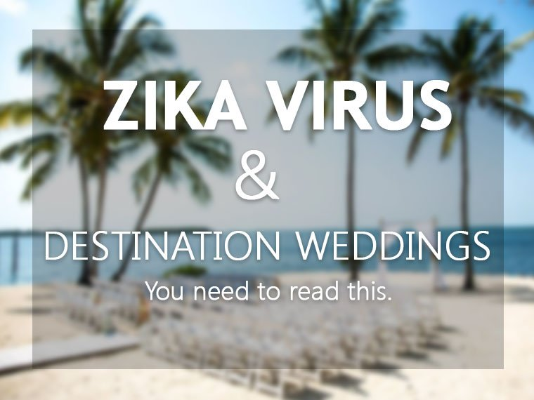 Destination weddings and the zika virus.
